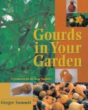 Gourds in Your Garden: A Guidebook for the Home Gardener